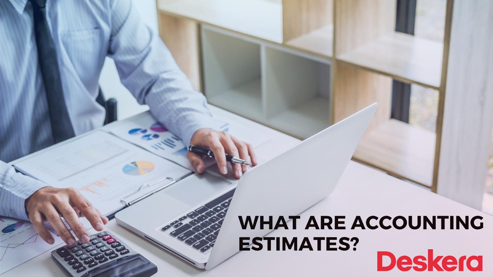 Understanding Accounting Estimates