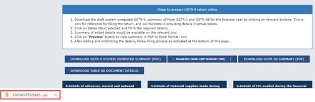 Zip file of GSTR-9 system computer summary, GSTR-1/IFF summary, GSTR-3B summary and Table 8A document details will be directly downloaded in case of less data