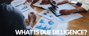 Due Diligence: What is Due Diligence, Types, Procedure, and Checklist